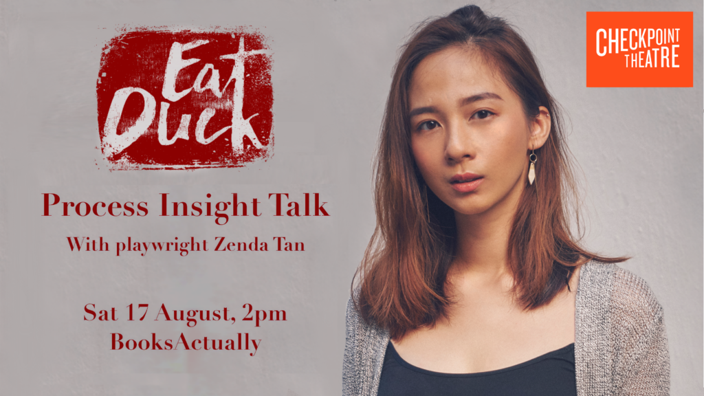 EAT DUCK: Process Insight Talk with playwright Zenda Tan