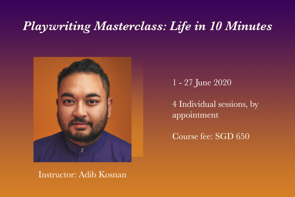 Playwriting Masterclass: Life in 10 Minutes   Instructor: Adib Kosnan  Sign up for this digital masterclass that will teach you how to create an effective short play.
