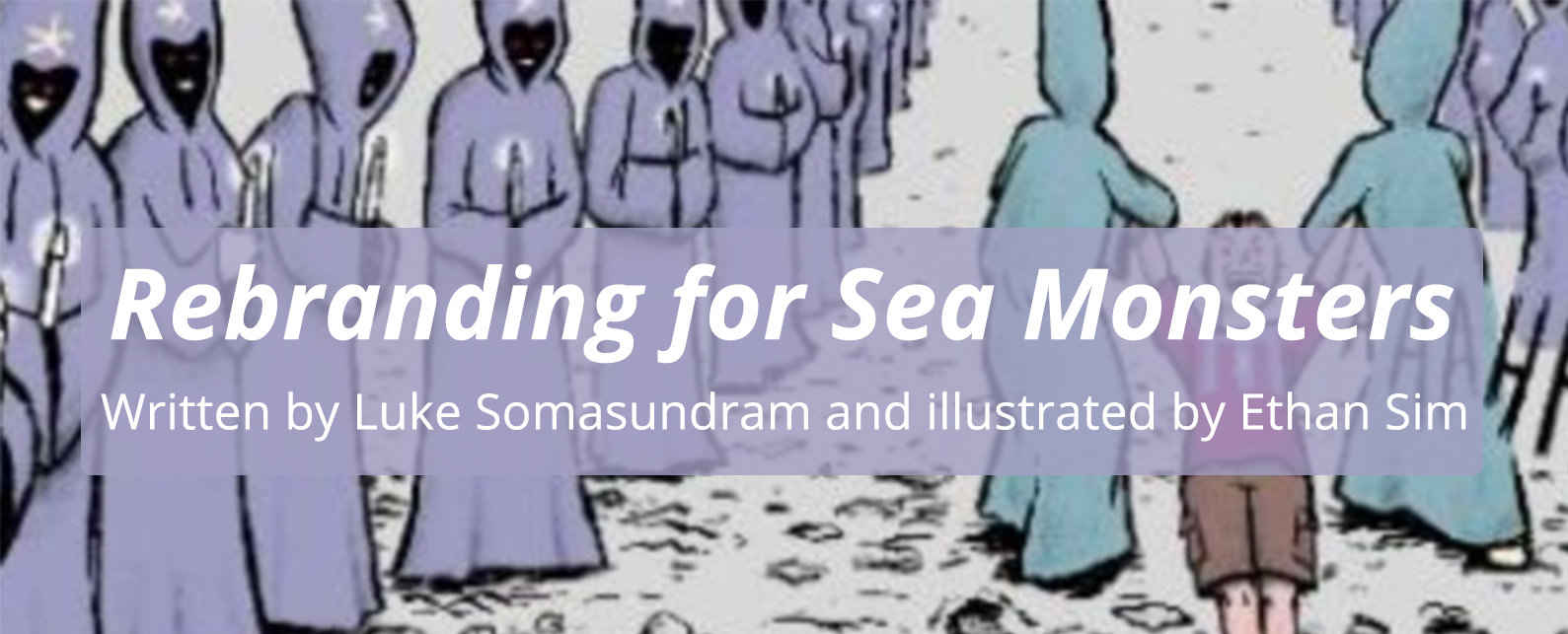 Rebranding for Sea Monsters written by Luke Somasundram and illustrated by Ethan Sim